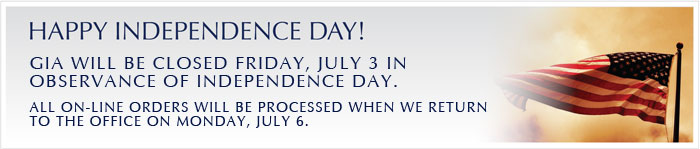 Happy Independence Day! GIA will be closed Friday, July 3 in observance of Independence Day. All on-line orders will be processed when we return to the office on Monday, July 6.