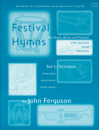 Festival Hymns for Organ, Brass, and Timpani - Volume 1, Christmas