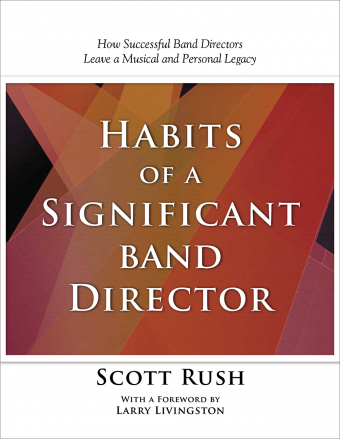 Habits of a SIGNIFICANT Band Director