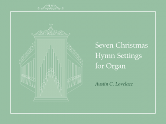 Seven Christmas Hymn Settings for Organ