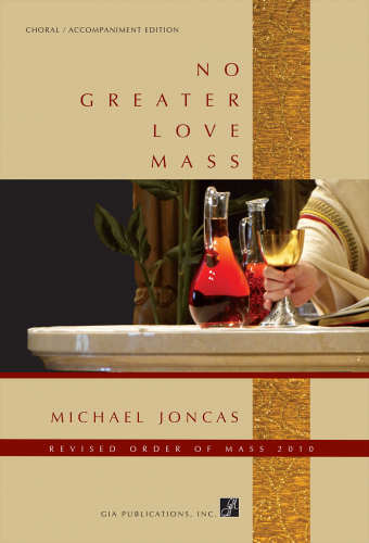 No Greater Love Mass - Choral / Accompaniment edition