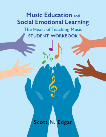 Music Education and Social Emotional Learning (Student Workbook)