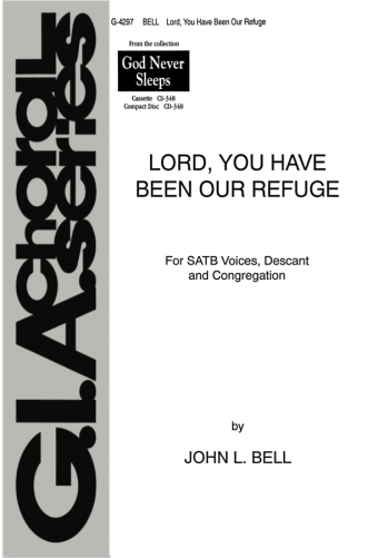 Lord, You Have Been Our Refuge