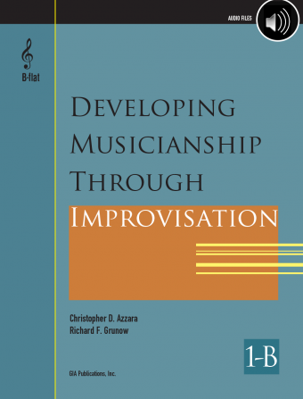 Developing Musicianship through Improvisation, Book 1B - B-flat Instruments