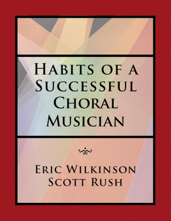 Habits of a Successful Choral Musician - Student Edition
