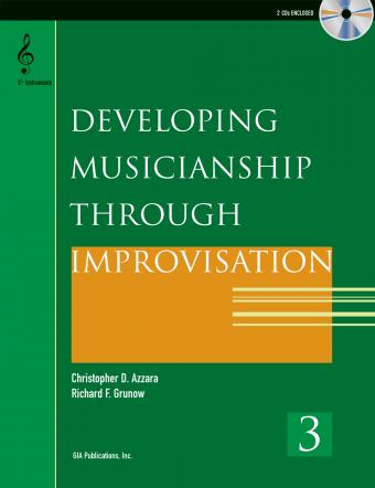 Developing Musicianship through Improvisation, Book 3 - E-flat Instruments edition
