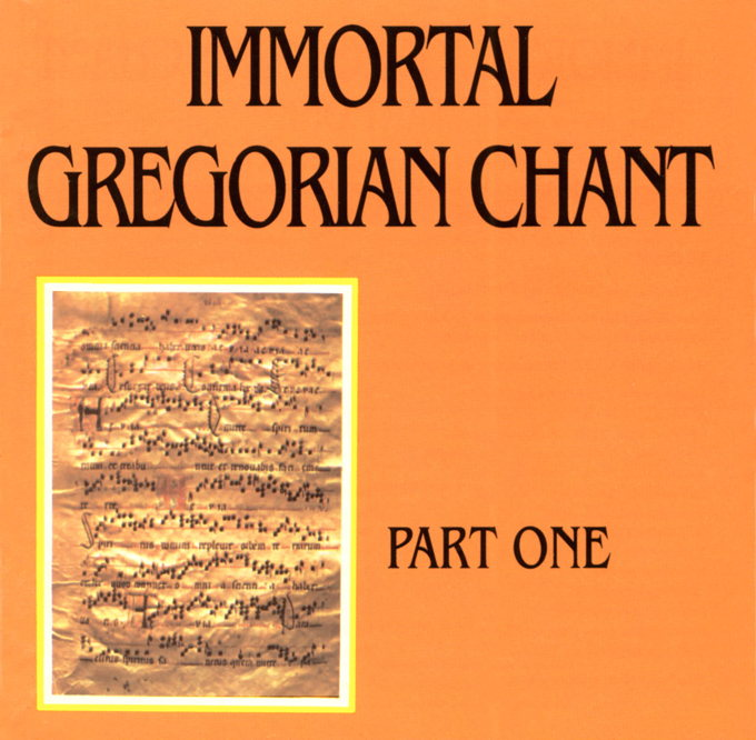 Immortal Gregorian Chant