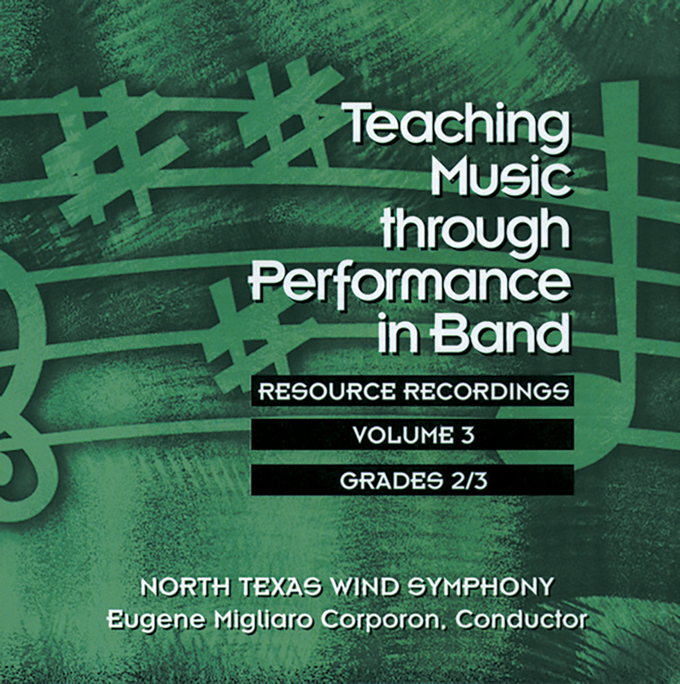 Teaching Music through Performance in Band - Volume 3, Grades 2 & 3