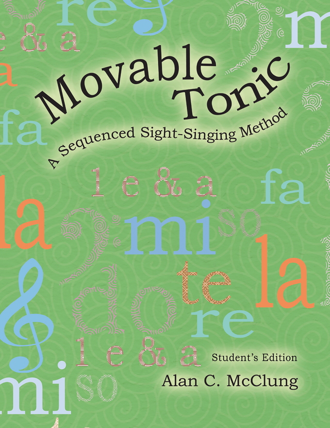 Movable Tonic: A Sequenced Sight-Singing Method - Student's edition