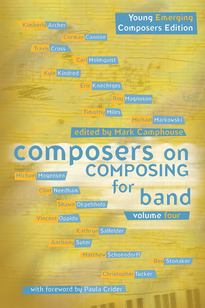 Composers on Composing for Band - Volume 4