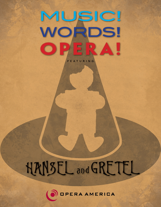 Music! Words! Opera! featuring Hansel and Gretel - Curriculum and DVD edition