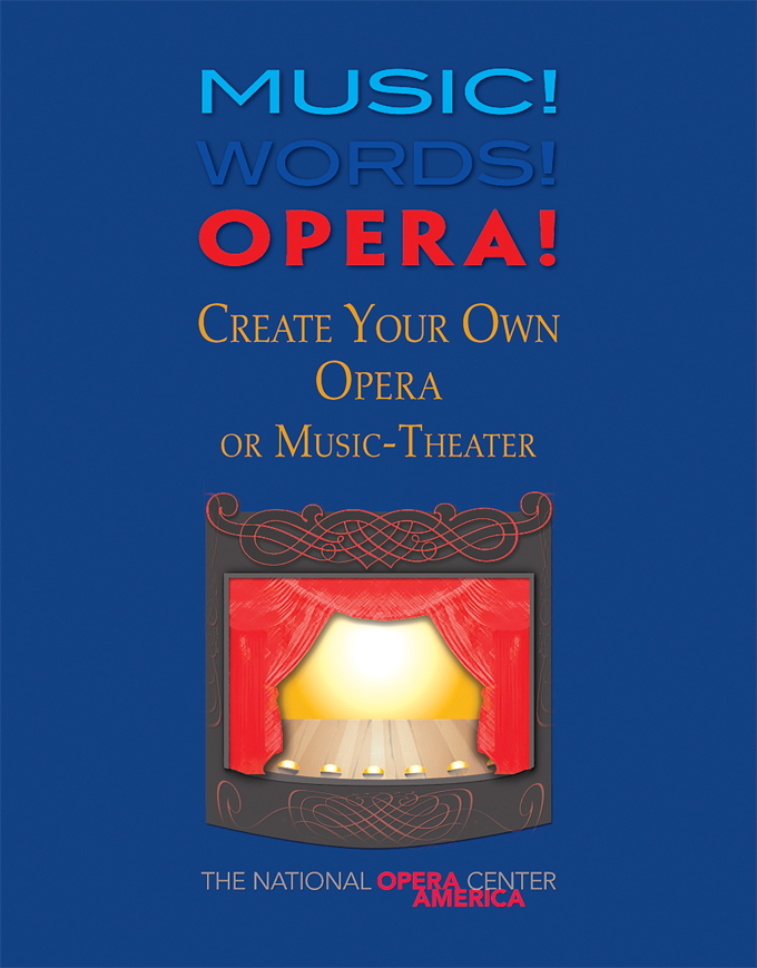 Music! Words! Opera! Create Your Own Opera or Music-Theater
