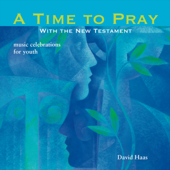 A Time to Pray:  With the New Testament