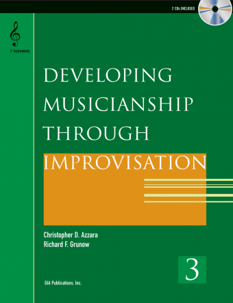 Developing Musicianship through Improvisation, Book 3 - F Instruments edition