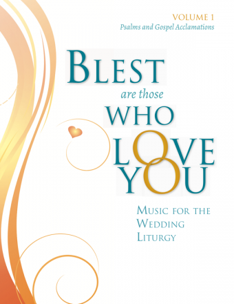 Blest Are Those Who Love You - Volume 1, Psalms and Gospel Acclamations