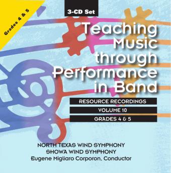 Teaching Music through Performance in Band - Volume 10, Grades 4 & 5