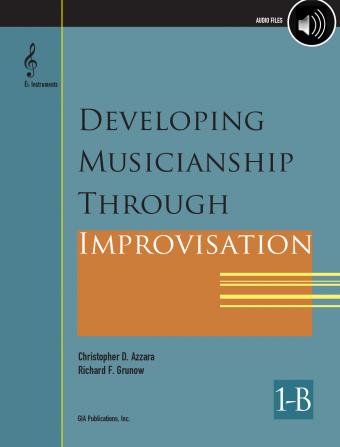 Developing Musicianship through Improvisation, Book 1B - E-flat Instruments
