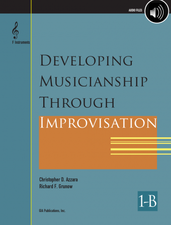 Developing Musicianship through Improvisation, Book 1B - F Instruments