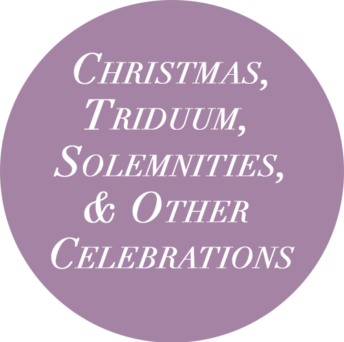 CHRISTMAS, SOLEMNITIES, TRIDUUM, AND OTHER CELEBRATIONS